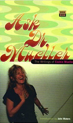 Cookie Mueller Ask Dr Mueller Book