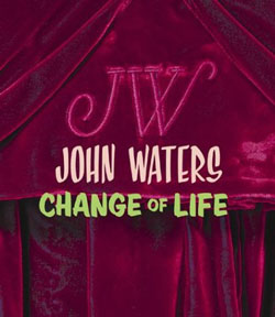 John Waters Change of Life Book