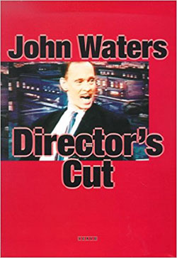 John Waters Directors Cut Book