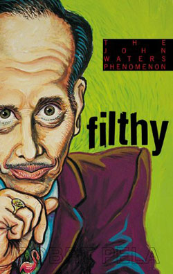 John Waters Filthy Book