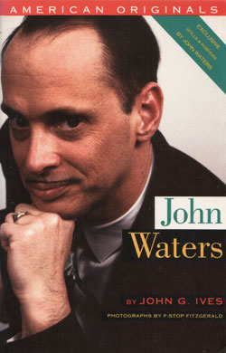 John Waters by John G Ives Book